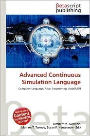 Advanced Continuous Simulation Language - Lambert M. Surhone (Editor), Mariam T. Tennoe (Editor), Susan F. Henssonow (Editor)