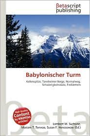 Babylonischer Turm - Lambert M. Surhone (Editor), Mariam T. Tennoe (Editor), Susan F. Henssonow (Editor)