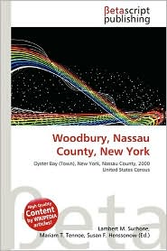 Woodbury, Nassau County, New York - Lambert M. Surhone (Editor), Mariam T. Tennoe (Editor), Susan F. Henssonow (Editor)