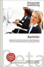 Bachelor - Lambert M. Surhone (Editor), Mariam T. Tennoe (Editor), Susan F. Henssonow (Editor)