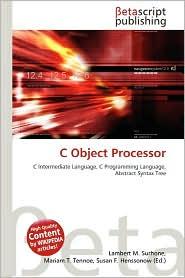 C Object Processor - Lambert M. Surhone (Editor), Mariam T. Tennoe (Editor), Susan F. Henssonow (Editor)