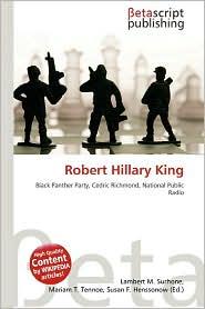 Robert Hillary King - Lambert M. Surhone (Editor), Mariam T. Tennoe (Editor), Susan F. Henssonow (Editor)