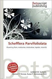 Schefflera Parvifoliolata - Lambert M. Surhone (Editor), Mariam T. Tennoe (Editor), Susan F. Henssonow (Editor)