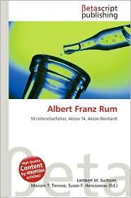 Albert Franz Rum - Lambert M. Surhone (Editor), Mariam T. Tennoe (Editor), Susan F. Henssonow (Editor)
