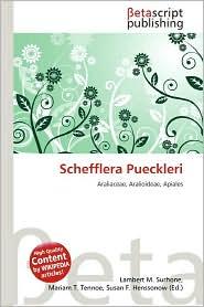 Schefflera Pueckleri - Lambert M. Surhone (Editor), Mariam T. Tennoe (Editor), Susan F. Henssonow (Editor)