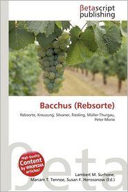 Bacchus (Rebsorte) - Lambert M. Surhone (Editor), Mariam T. Tennoe (Editor), Susan F. Henssonow (Editor)