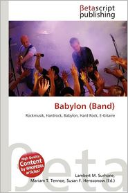 Babylon (Band) - Lambert M. Surhone (Editor), Mariam T. Tennoe (Editor), Susan F. Henssonow (Editor)