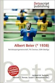 Albert Beier (* 1938) - Lambert M. Surhone (Editor), Mariam T. Tennoe (Editor), Susan F. Henssonow (Editor)