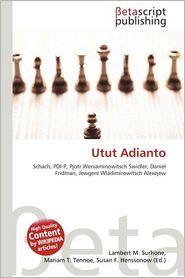 Utut Adianto - Lambert M. Surhone (Editor), Mariam T. Tennoe (Editor), Susan F. Henssonow (Editor)