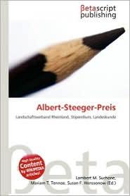 Albert-Steeger-Preis - Lambert M. Surhone (Editor), Mariam T. Tennoe (Editor), Susan F. Henssonow (Editor)
