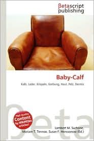 Baby-Calf - Lambert M. Surhone (Editor), Mariam T. Tennoe (Editor), Susan F. Henssonow (Editor)