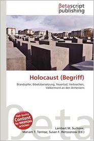 Holocaust (Begriff) - Lambert M. Surhone (Editor), Mariam T. Tennoe (Editor), Susan F. Henssonow (Editor)