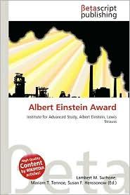 Albert Einstein Award - Lambert M. Surhone (Editor), Mariam T. Tennoe (Editor), Susan F. Henssonow (Editor)