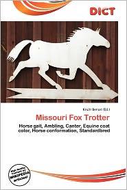 Missouri Fox Trotter - Kn Tr Benoit (Editor)