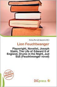 Lion Feuchtwanger - Dismas Reinald Apostolis (Editor)