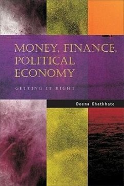 Money, Finance, Political Economy: Getting It Right - Khatkhate, Deena