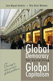 Global Democracy for Sustaining Global Capitalism: The Way to Solve Current Global Problems