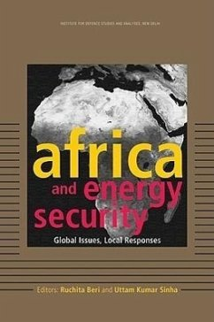 Africa and Energy Security: Global Issues, Local Responses - Herausgeber: Beri, Ruchita Sinha, Uttam Kumar