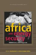 Africa and Energy Security: Global Issues, Local Responses
