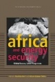 Africa and Energy Security - Ruchita Beri; Uttam Kumar Sinha
