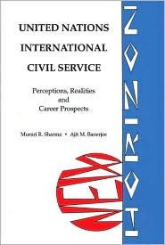 United Nations International Civil Service: Perceptions, Realities and Career Prospects - Murari R. Sharma, Ajit M. Banerjee