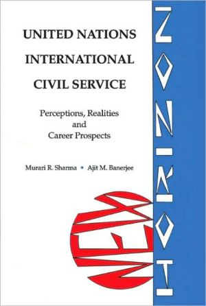 United Nations International Civil Service: Perceptions, Realities and Career Prospects