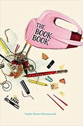 The Book Book: A Journey Into Bookmaking - Benini Pietromarchi, Sophie