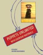 Puppets Unlimited: With Everyday Materials
