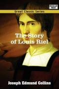 The Story of Louis Riel