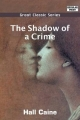 Shadow of a Crime - Hall Caine