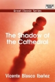 Shadow of the Cathedral - Vicente Blasco Ibanez