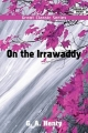 On the Irrawaddy - G. A. Henty