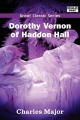 Dorothy Vernon of Haddon Hall - Charles Major