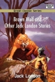 Brown Wolf and Other Jack London Stories - Jack London