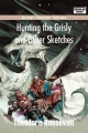 Hunting the Grisly and Other Sketches - Theodore Roosevelt  IV