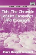 Tish, the Chronicle of Her Escapades and Excursions
