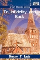 To Infidelity and Back - Henry F Lutz