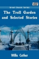 Troll Garden and Selected Stories - Willa Cather