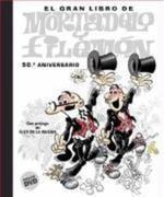 Ibáñez, F.: El gran libro de Mortadelo y Filemón : 50 aniversario