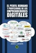 El perfil humano y profesional de los emprendedores digitales - Jesús Lacoste