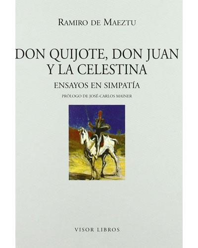 Don Quijote, Don Juan y la Celestina. Ensayos en simpatía