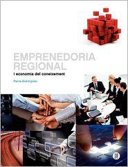Emprenedoria regional i economia del coneixement - Pierre-Andr Julien, Edicions UPC (Editor)