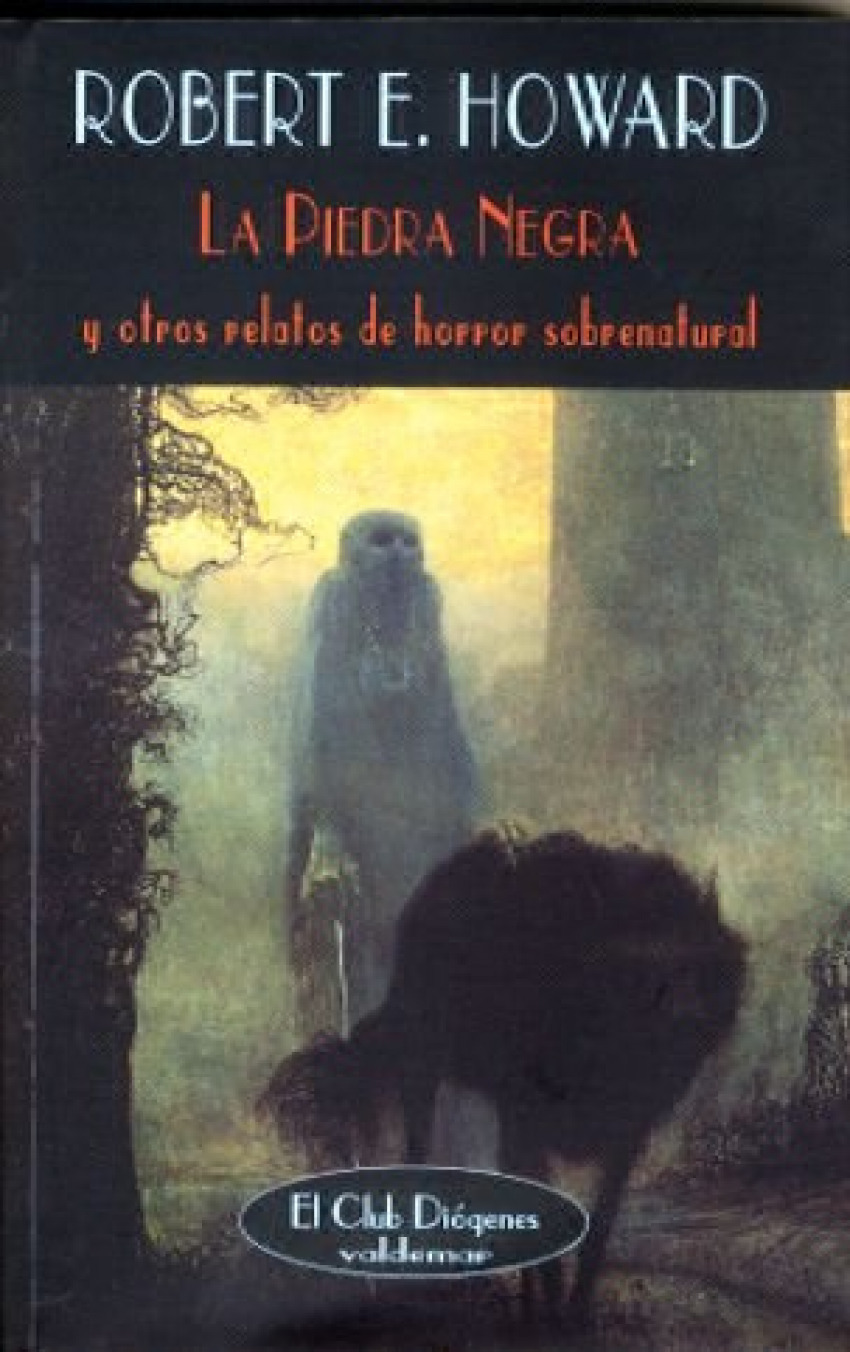 La piedra negra Y otros relatos de horror sobrenatural - Howard, Robert E.
