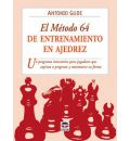 El metodo 64 de entrenamiento en ajedrez / The Method Number 64 of Chess Training - Antonio Gude