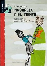 Pingoreta y el tiempo - Roberto Aliaga, Monica Gutierrez Serna (Illustrator)