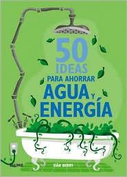 50 ideas para ahorrar agua y energia