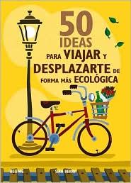 50 ideas para viajar y desplazarte de forma mas ecologica