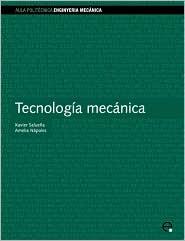 Tecnologia Mecnica - Xavier Saluea Berna, Upc Edicions Upc (Editor)