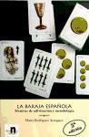 Rodríguez Aránguez, Marta: La baraja española : técnicas de adivinación y metodología