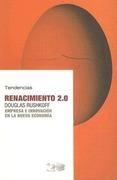 Rushkoff, Douglas: Renacimiento 2.0 : empresa e innovación en la nueva economía